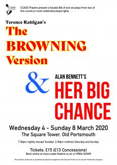 THE BROWNING VERSION and HER BIG CHANCE